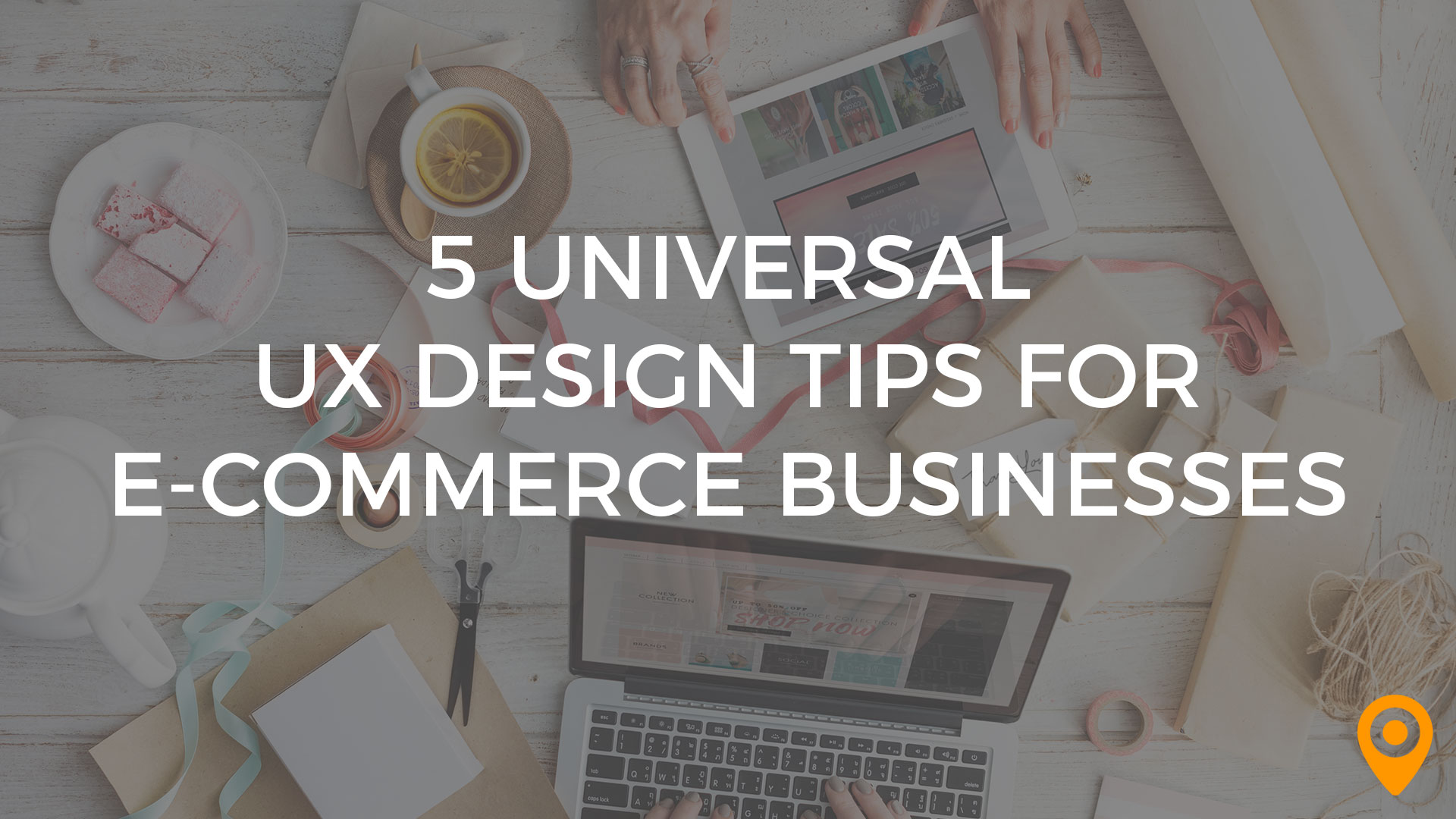 5 Universal UX Design Tips for E-commerce Businesses