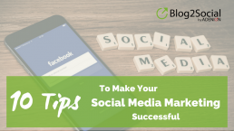 10 Tips for Your Social Media Marketing Success
