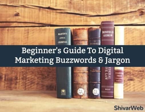 Beginner's Guide To Digital Marketing Buzzwords & Jargon