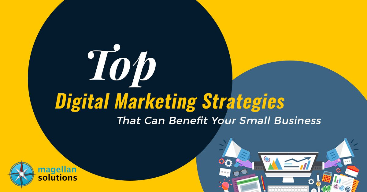 Top Digital Marketing Strategies That Can Benefit Your Small Business