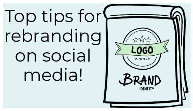 How to Effectively Execute a Rebrand on Social Media