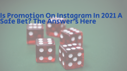 Is Promotion On Instagram In 2021 A Safe Bet?