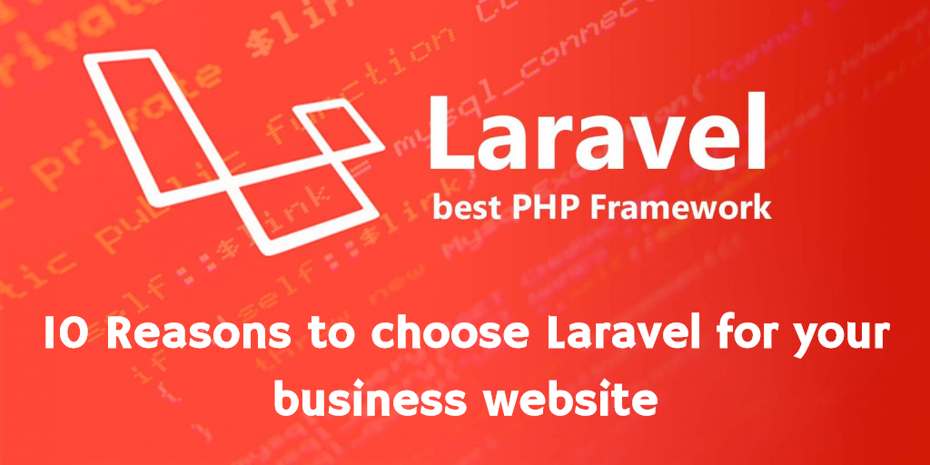 Reasons to choose Laravel for your business website