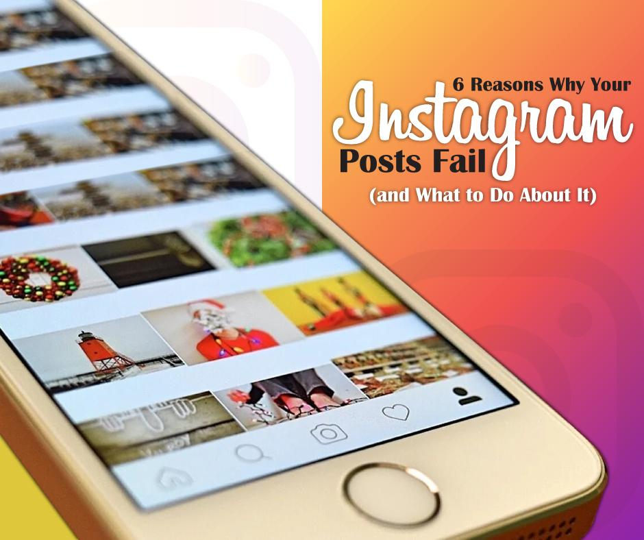 6 Reasons Instagram Posts Fail (and what to do about it)