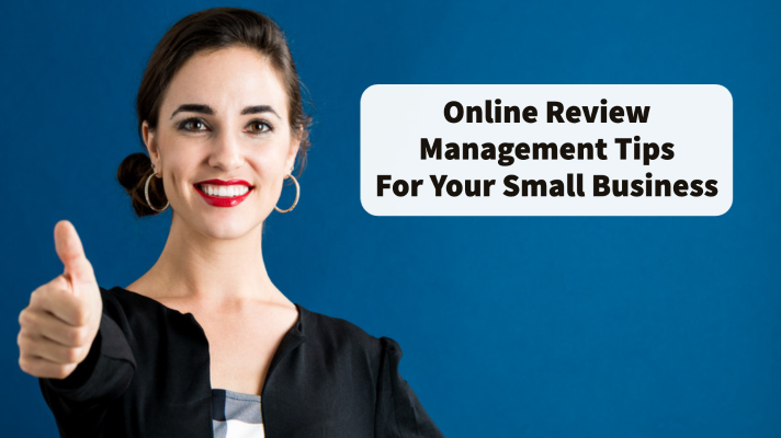 Online Review Management Tips For Your Small Business