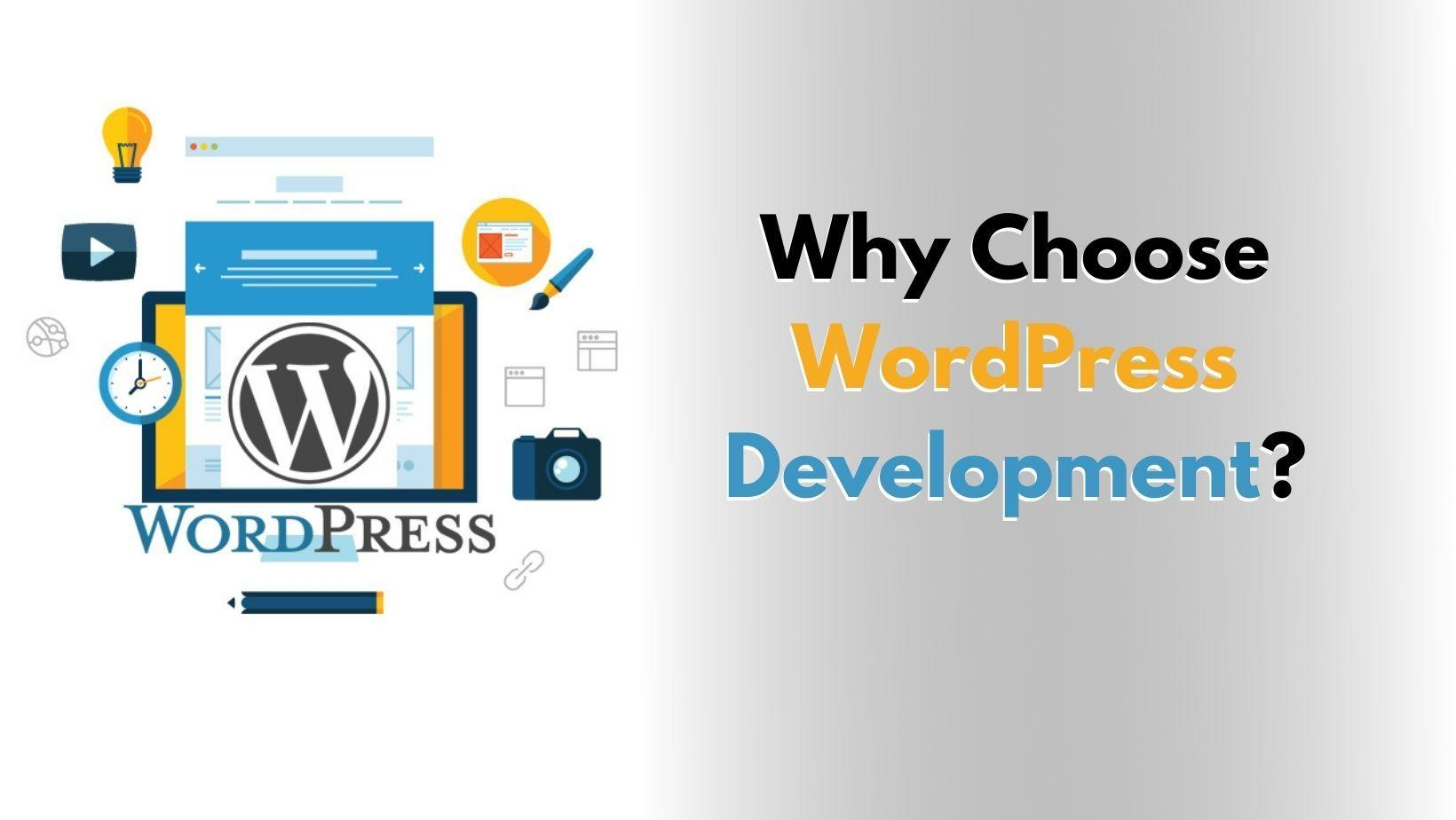 Why Choose WordPress Development?