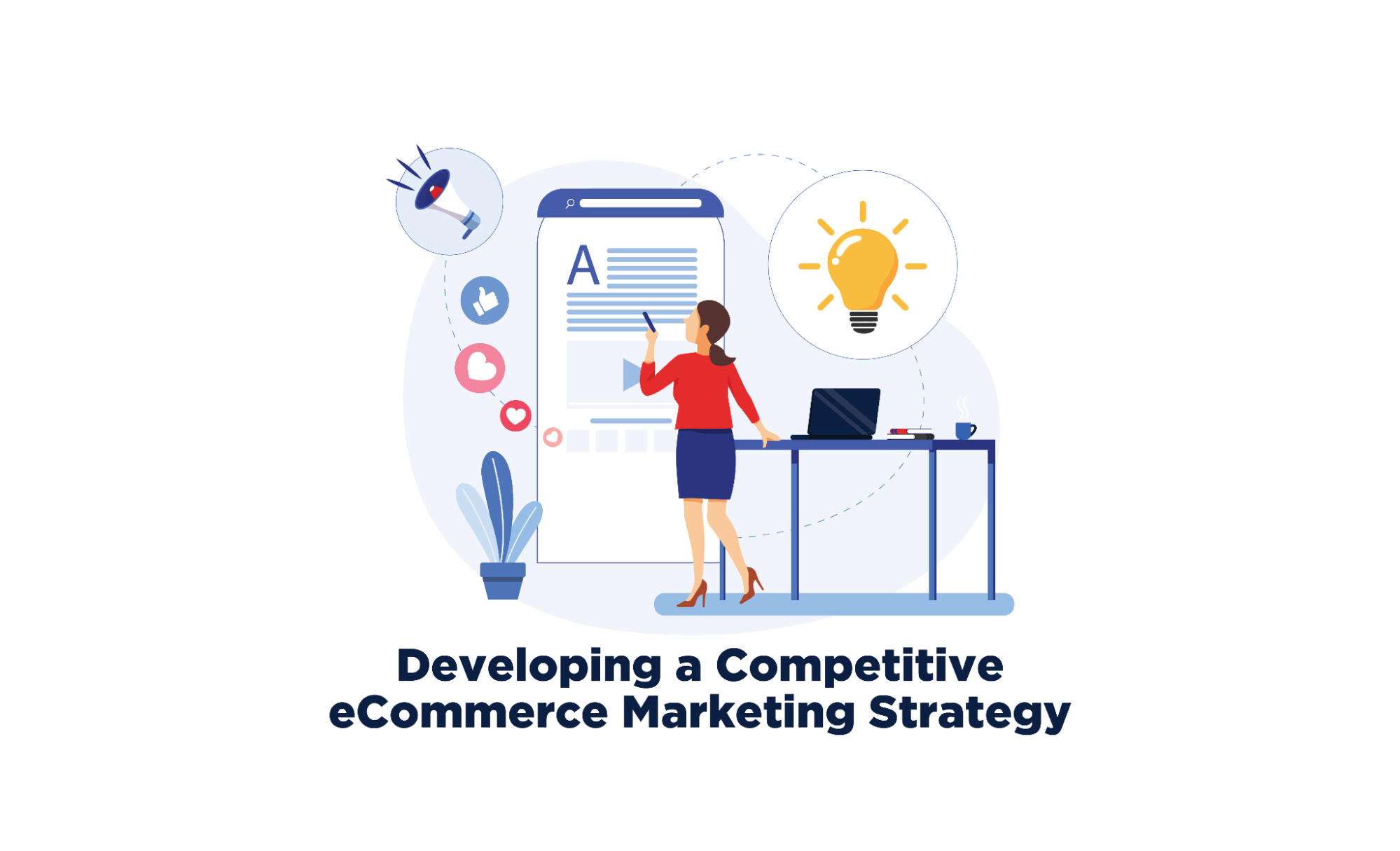 Important Factors to Consider While Developing a Competitive ECommerce Marketing Strategy