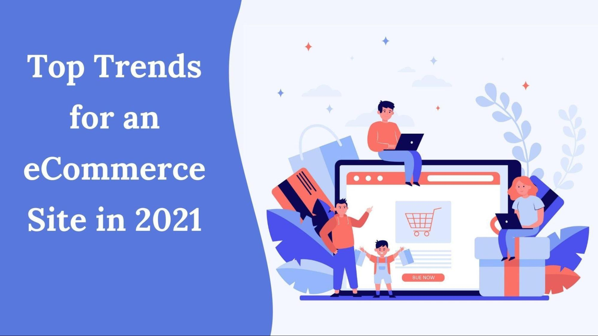 Top Trends for an eCommerce Site in 2021