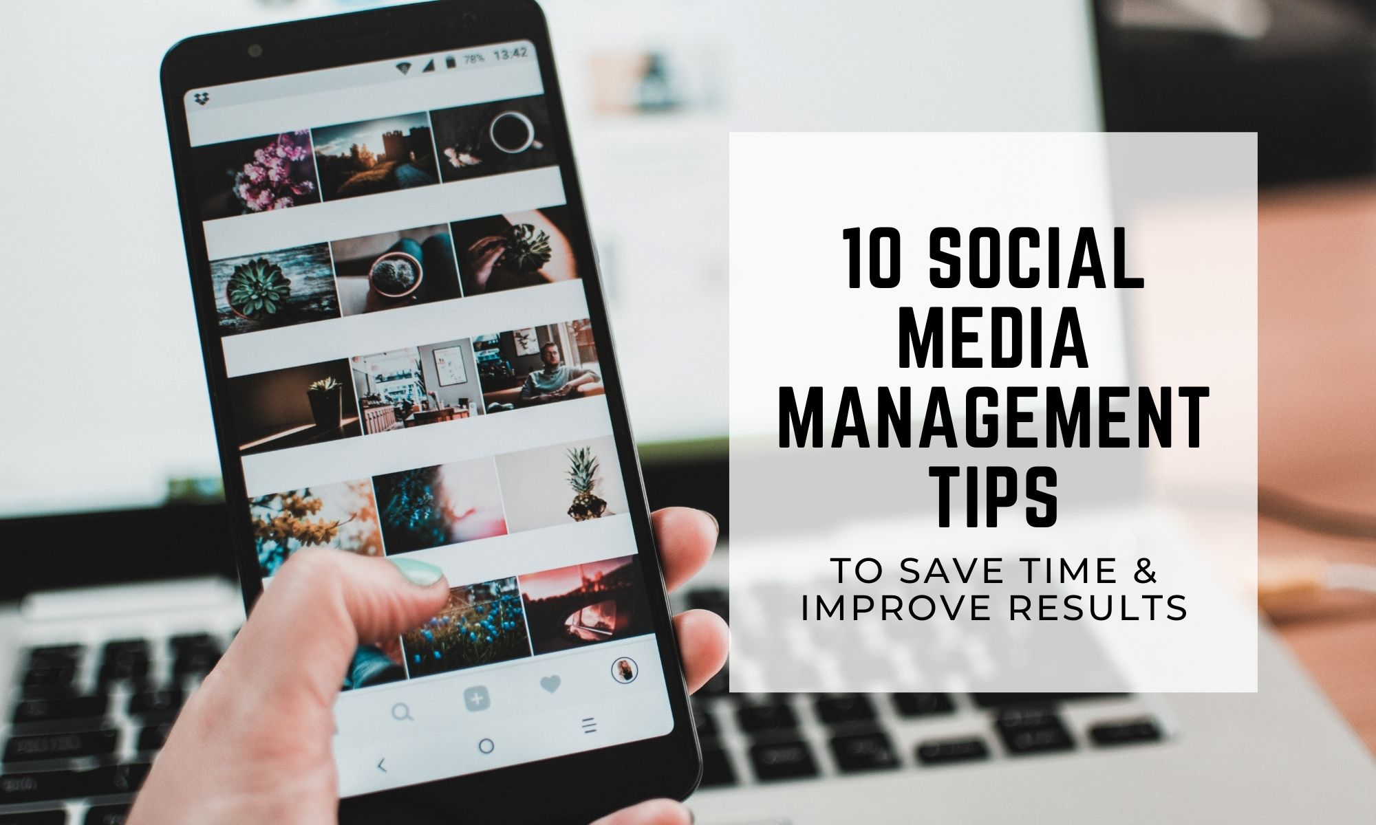 Social Media Management: 10 Tips to Save Time & Improve Results